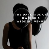 The Dark Side Of Owning A Wedding Venue