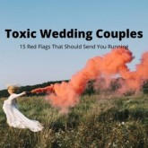 Toxic Wedding Couples - 15 Red Flags That Should Send You Running