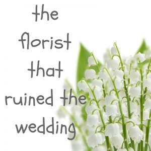 the florist that ruined the wedding v1