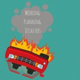 Wedding Planning Disasters